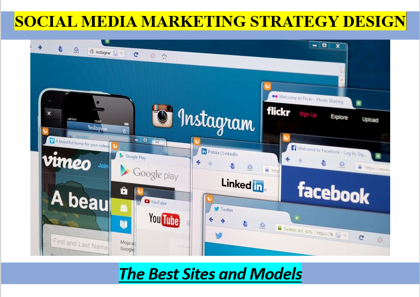Social Media Marketing Strategy Design - The Best Sites and Models